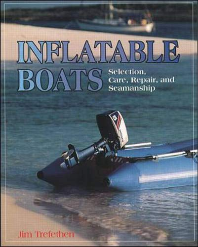 9780070652521: Inflatable Boats: Selection, Care, Repair, and Seamanship