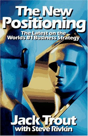 9780070652910: New Positioning: The Latest on the World's Number 1 Business Strategy