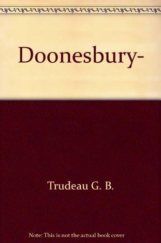 Doonesbury: Trudeau, G. B.
