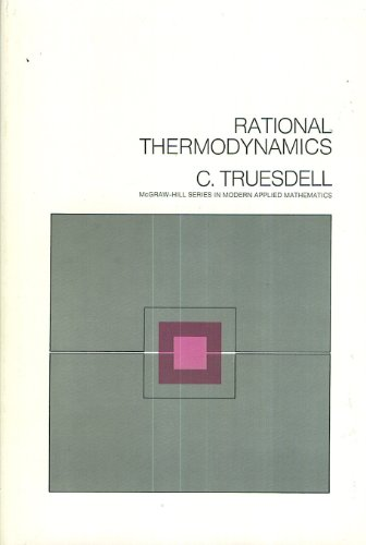 9780070653009: Rational Thermodynamics (McGraw-Hill series in modern applied mathematics)
