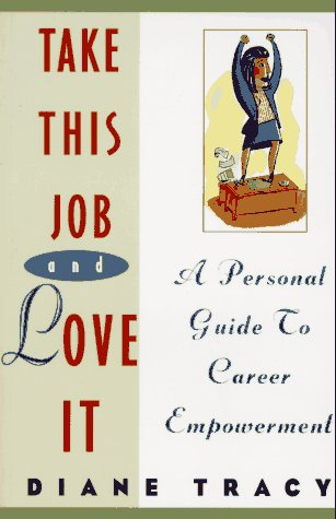 9780070653047: Take This Job and Love It: A Personal Guide to Career Empowerment