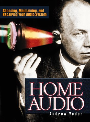 9780070653467: Home Audio: Choosing, Maintaining, and Repairing Your Audio System