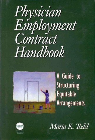 9780070653597: The Physician Employment Contract Handbook: A Guide to Structuring Equitable Arrangements