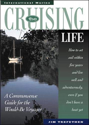 9780070653603: The Cruising Life: A Commonsense Guide for the Would-Be Voyager