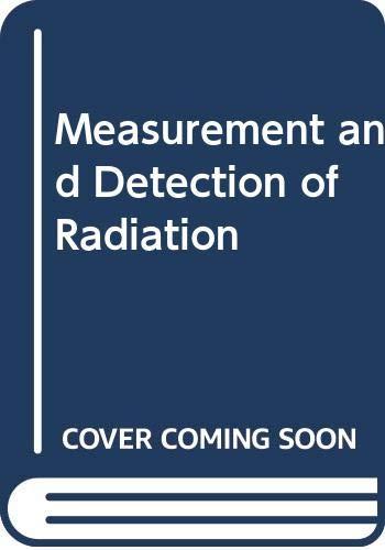 Measurement and Detection of Radiation (McGraw-Hill series: Tsoulfanidis, Nicholas