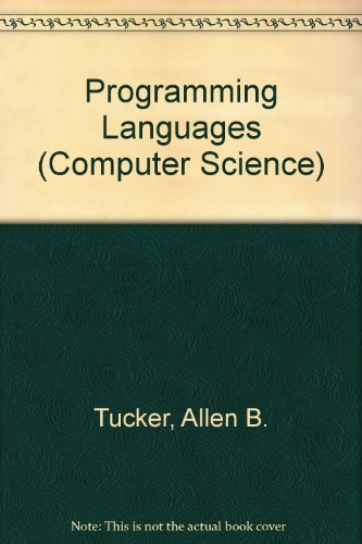 Programming Languages (McGraw-Hill Computer Science Series): Tucker, Allen B.,