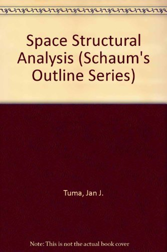 Space Structural Analysis (Schaum's Outline Series): Jan J. Tuma