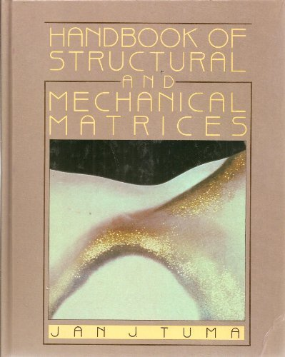Handbook of Structural and Mechanical Matrices: Definitions,: Tuma, Jan J.