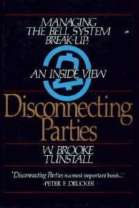 9780070654341: Disconnecting Parties: Managing the Bell System Break-Up, an Inside View