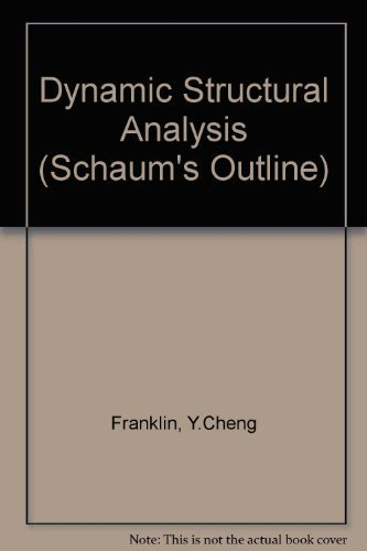 Dynamic Structural Analysis: Schaum's Outline of Theory: Cheng, Franklin, Tuma,