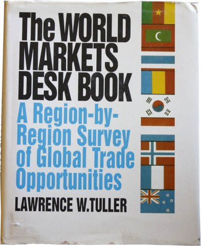 9780070654785: World Markets Desk Book: A Region-by-region Survey of Global Trade Opportunities