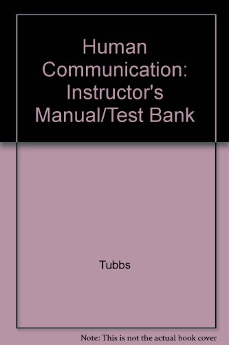 Human Communication: Instructor's Manual/Test Bank: Tubbs