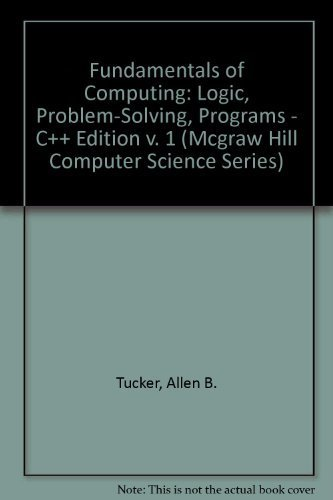 9780070655065: Fundamentals of Computing: Logic, Problem-Solving, Programs - C++ Edition v. 1 (Mcgraw Hill Computer Science Series)