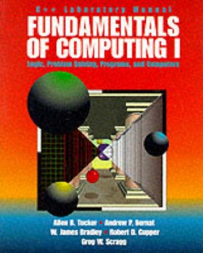 9780070655072: Fundamentals of Computing I: Lab Manual: C++ Edition: Logic, Problem-solving, Programs and Computers (Lab Manual) (Vol 1)