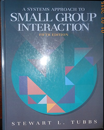 9780070655126: A Systems Approach to Small Group Interaction