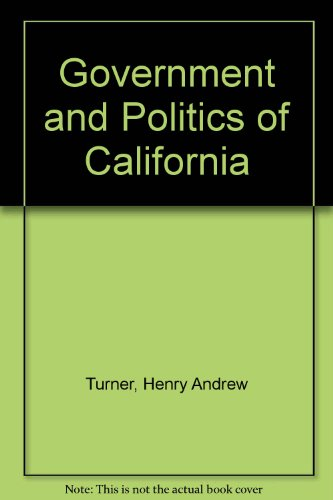 The government and politics of California: Turner, Henry A.