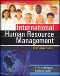 International Human Resource Management: Text and Cases: K. Aswathappa,Sadhna Dash
