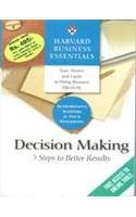DECISION MAKING 5 STEPS TO BETTER RESULTS: Alan J Rowe