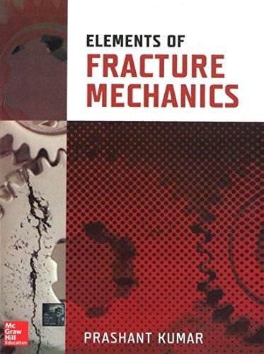 Elements of Fracture Mechanics: Prashant Kumar
