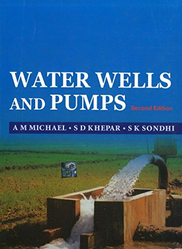 Water Wells and Pumps (Second Edition): A.M. Michael,S.D. Khepar,S.K.