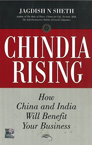 9780070657083: Chindia Rising: How China and India Will Benefit Your Business