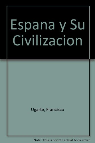 9780070657151: Espana y su civilizacion
