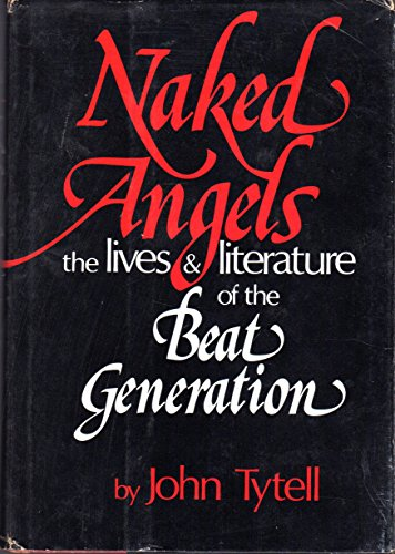 9780070657236: Naked Angels: The Lives and Literature of the Beat Generation