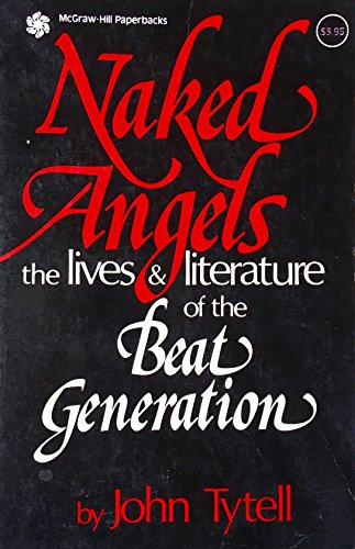 9780070657267: Naked Angels: The Lives & Literature of the Beat Generation