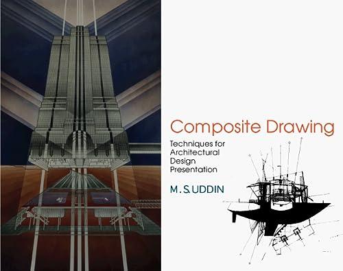 Composite Drawing: Techniques for Architectural Design Presentation: Uddin, M. Saleh