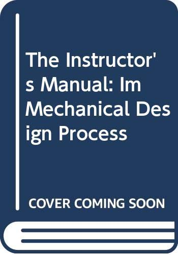 9780070657571: The Instructor's Manual: Im Mechanical Design Process