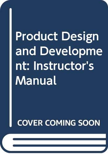 9780070658127: Product Design and Development: Instructor's Manual