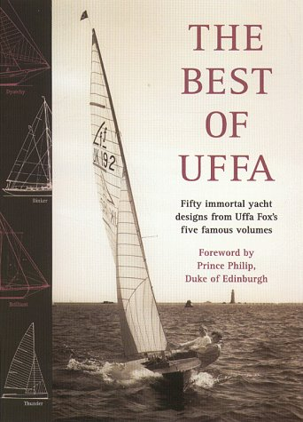 9780070658240: The Best of Uffa: 50 Great Yacht Designs from Uffa Fox's Five Famous Volumes