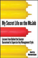 9780070659124: My Secret Life on the McJob: Lessons from Behind the Counter Guaranteed to Supersize Any Management Style