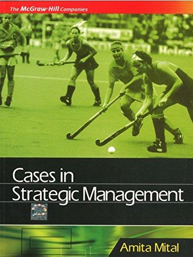 Cases in Strategic Management: Amita Mital