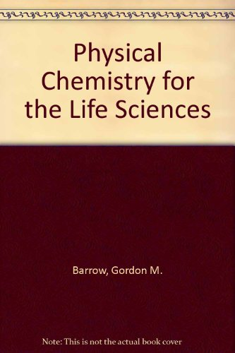9780070661714: Physical Chemistry for the Life Sciences