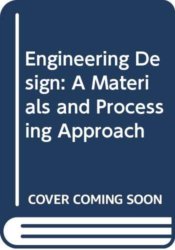9780070662650: Engineering Design: A Materials and Processing Approach