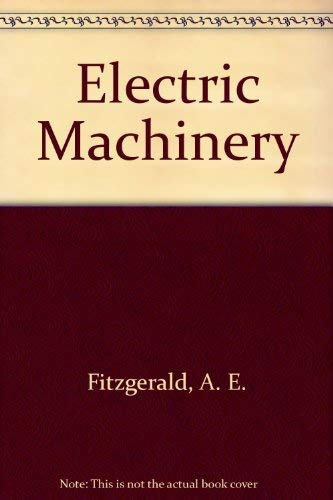 Electric Machinery. International Student Edition. Fourth [4th]: A. E. Fitzgerald;