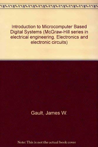 9780070662957: Introduction to Microcomputer Based Digital Systems (McGraw-Hill series in electrical engineering. Electronics and electronic circuits)