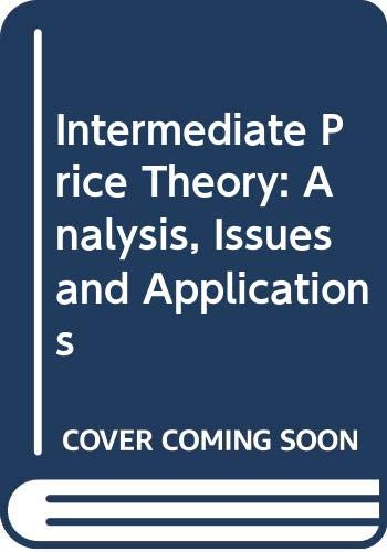 Intermediate Price Theory: Analysis, Issues and Applications: Micha Gisser
