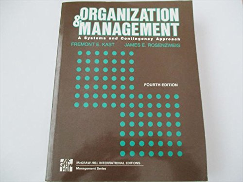 Organization and Management: A Systems and Contingency: Fremont E. Kast