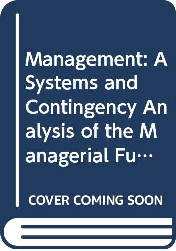 9780070663756: Management: A Systems and Contingency Analysis of the Managerial Functions (Management)
