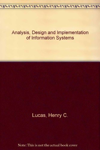 Analysis, Design and Implementation of Information Systems: Henry C. Lucas