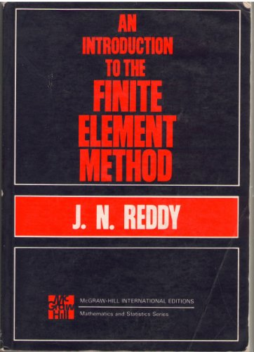 Introduction to the Finite Element Method: Reddy, J. N.