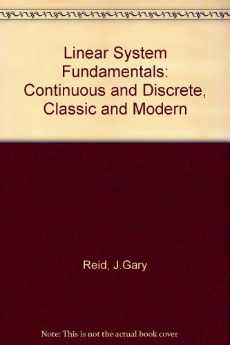 9780070665101: Linear System Fundamentals: Continuous and Discrete, Classic and Modern