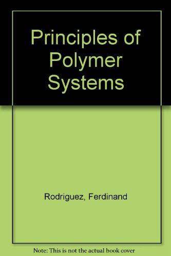 9780070665149: Principles of Polymer Systems