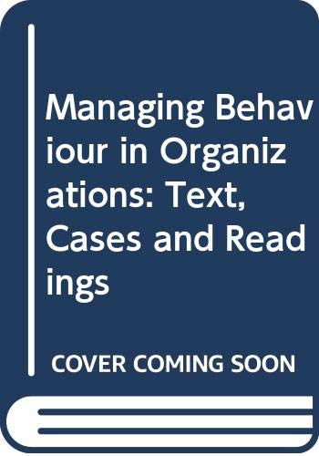 Managing Behaviour in Organizations: Text, Cases and: Leonard A. Schlesinger