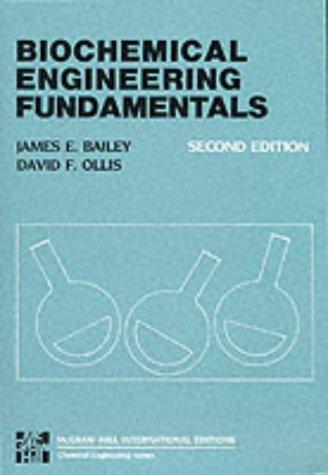 Biochemical Engineering Fundamentals: Bailey, James E.;