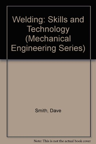 9780070666085: Welding: Skills and Technology (Mechanical Engineering Series)