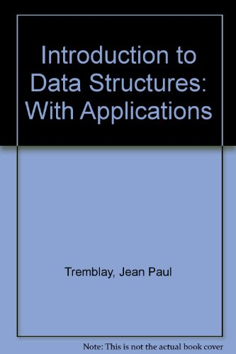 Introduction to Data Structures: With Applications (0070666121) by Tremblay, Jean-Paul; Sorenson, Paul G.