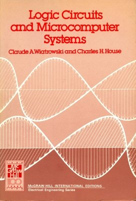9780070666320: Logic Circuits and Microcomputer Systems (McGraw-Hill series in electrical engineering. Electronics and electronic circuits)
